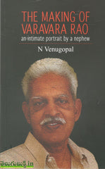 The Making of Varavara Rao-An intimate portrait by a nephew