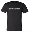 END RACISM NOW - ALL PROCEEDS GO TO #BLM