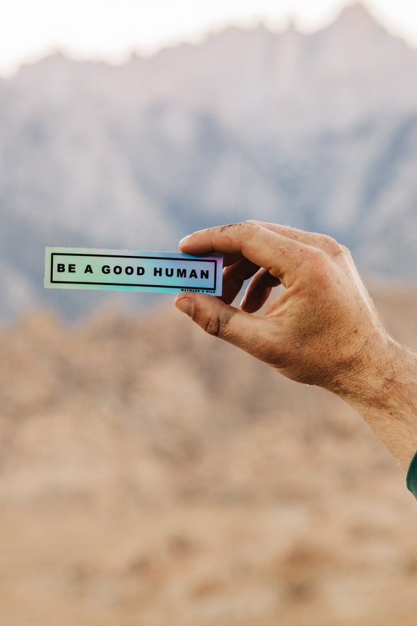 Be A Good Human Holographic Sticker