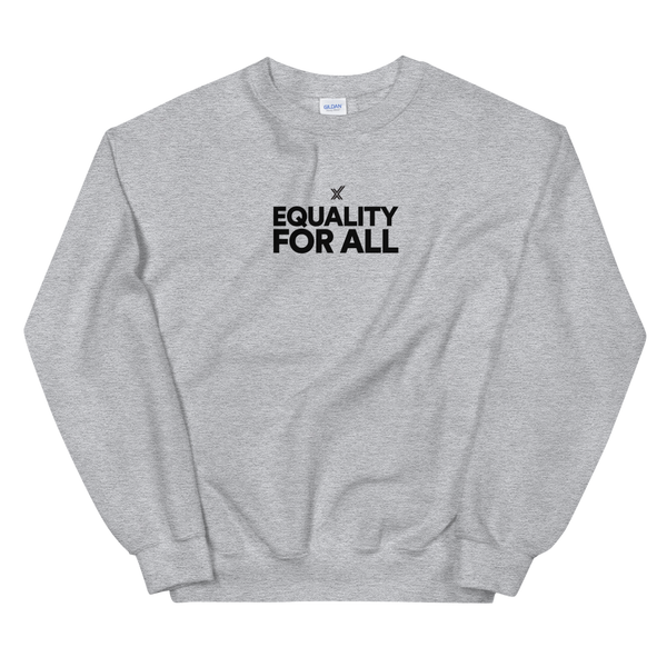 EQUALITY FOR ALL Unisex Sweatshirt