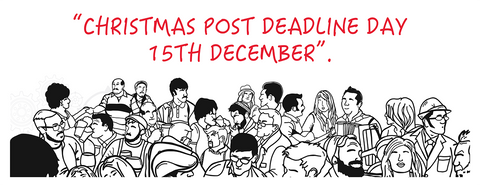XMAS SHOPPING DEADLINE 15TH DEC