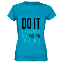 Laden Sie das Bild in den Galerie-Viewer, DO IT - Ladies Premium Shirt