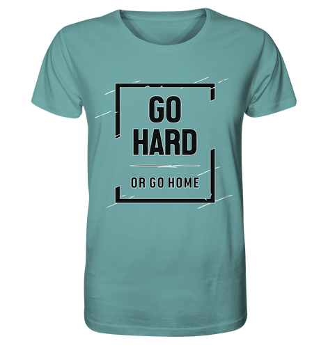 GO HARD - Organic Shirt
