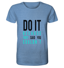 Laden Sie das Bild in den Galerie-Viewer, DO IT - Organic Shirt (meliert)