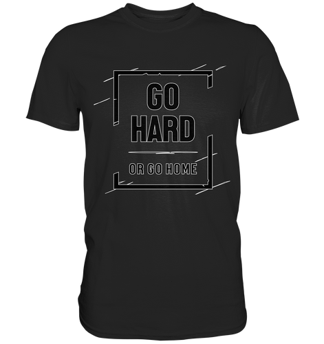 GO HARD - Premium Shirt