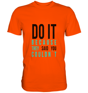 DO IT - Premium Shirt