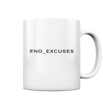 Laden Sie das Bild in den Galerie-Viewer, no_excuses - Tasse glossy