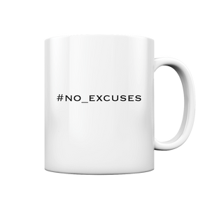 no_excuses - Tasse glossy