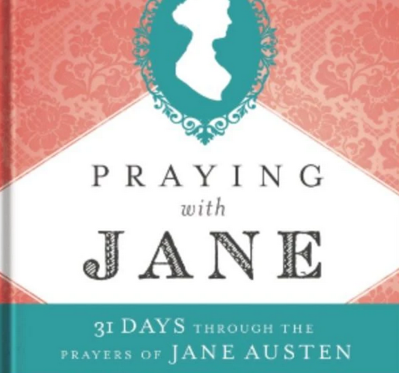 """Praying with Jane"" - a Review by Laura Boyle - JaneAusten.co.uk"