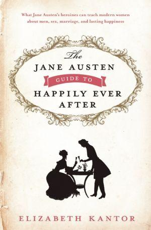 The Jane Austen Guide to Happily Ever After: A Review - JaneAusten.co.uk