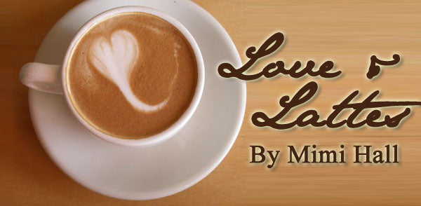 Love and Lattes By Mimi Hall