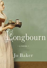 Longbourn: A Novel, by Jo Baker