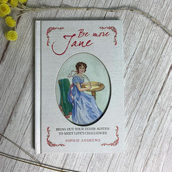 Be More Jane by Sophie Andrews - Signed by the Author - JaneAusten.co.uk