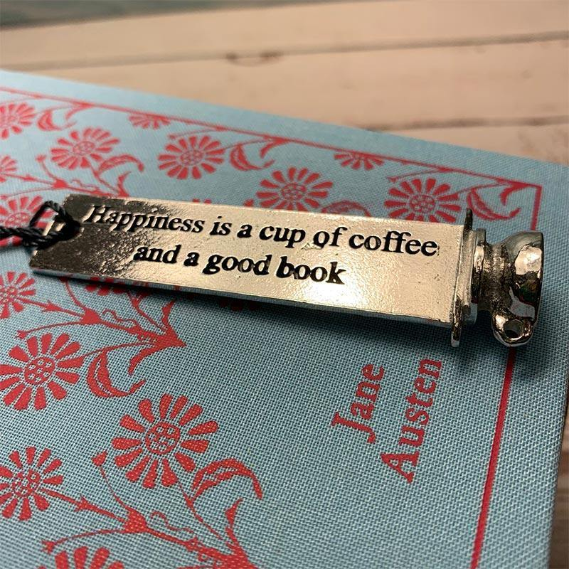'Happiness is a cup of coffee and a good book'  Coffee Cup Design Pewter Bookmark - JaneAusten.co.uk