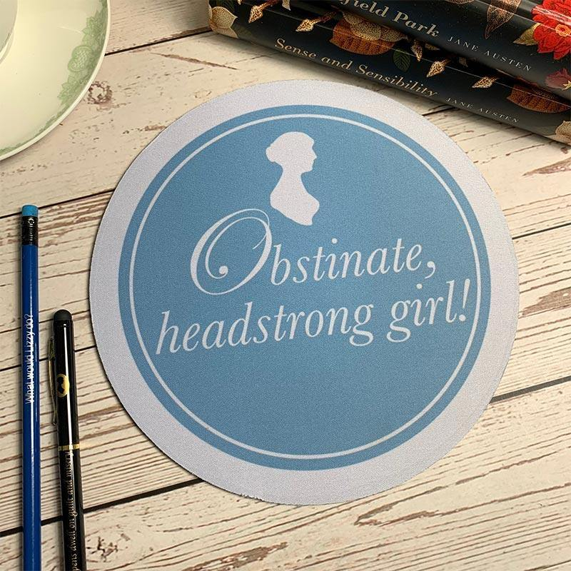 Obstinate, Headstrong Girl! Mouse Mat - JaneAusten.co.uk