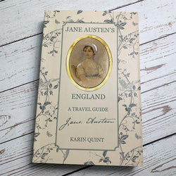 Jane Austen's England: A Travel Guide by Karin Quint - Signed by Author - JaneAusten.co.uk