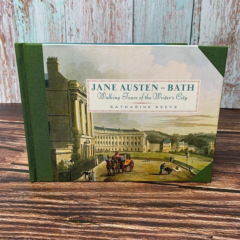 Jane Austen in Bath - Walking Tours of the Writer's City by Katharine Reeve