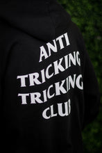 Load image into Gallery viewer, ANTI TRICKING TRICKING CLUB HOODIE