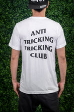 Load image into Gallery viewer, ANTI TRICKING TRICKING CLUB SHIRT