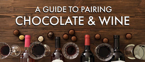 A Guide to Pairing Chocolate and Wine