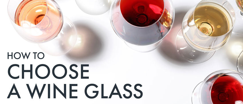 How to Choose a Wine Glass