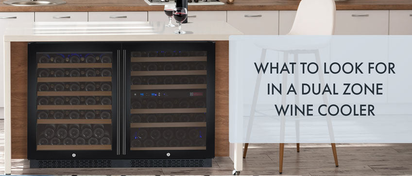 What to look for in a Dual Zone Wine Cooler