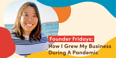 Founder Fridays - How I grew My Business During a Pandemic