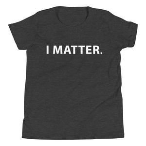 I Matter: Youth Short Sleeve T-Shirt