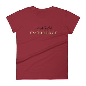 "Women's fitted short sleeve t-shirt: ""I Exhale Excellence"""