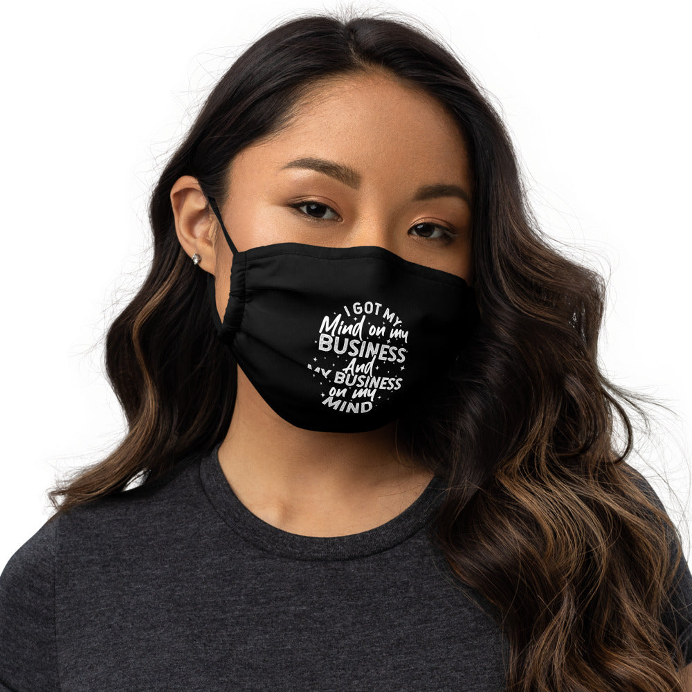 """Mind on My Business"" Premium face mask"