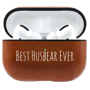 Best Husbear Ever Leather Airpods Pro Case - Bearified Gear