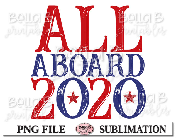 All Aboard 2020 Sublimation Design