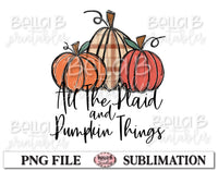 All The Plaid And Pumpkin Things Sublimation Design, Fall Pumpkins, Hand Drawn