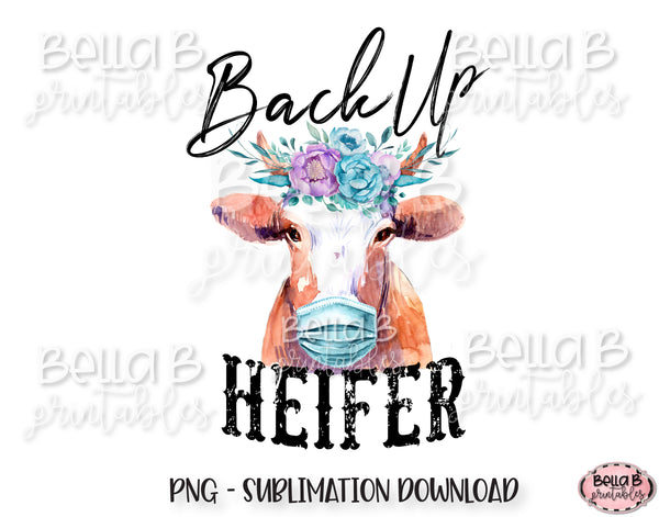 Back Up Heifer Sublimation Design, Funny Social Distancing Design