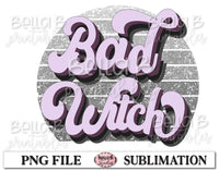 Bad Witch Sublimation Design, Halloween