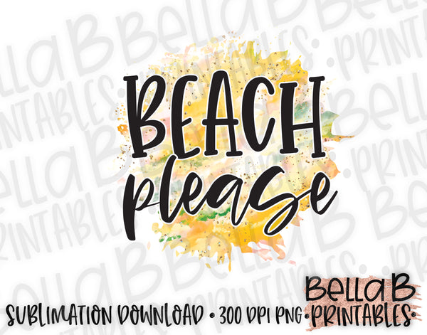Beach Please Sublimation Design, Summer Design