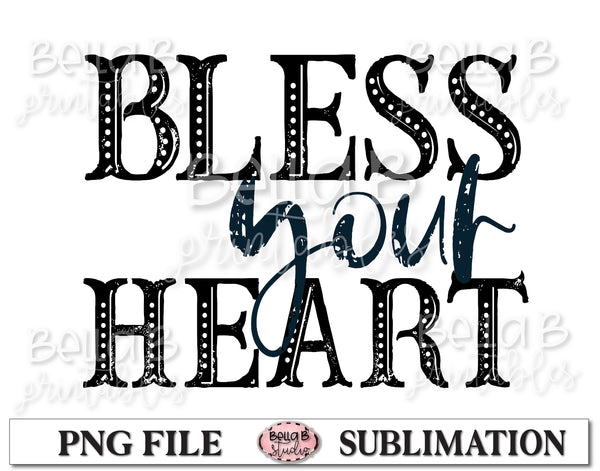Bless Your Heart Sublimation Design