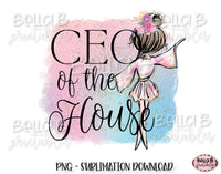 CEO Of The House Sublimation Design