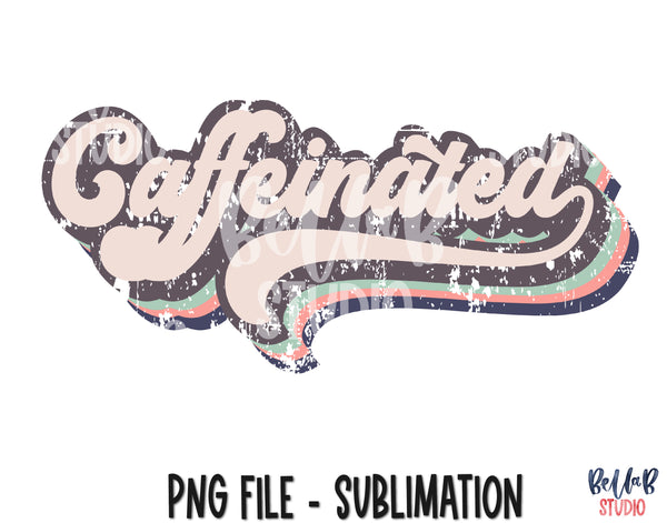 Retro Caffeinated Sublimation Design