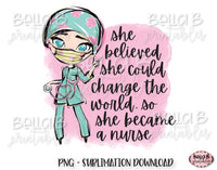 Registered Nurse Sublimation Design, She Believed She Could Change The World