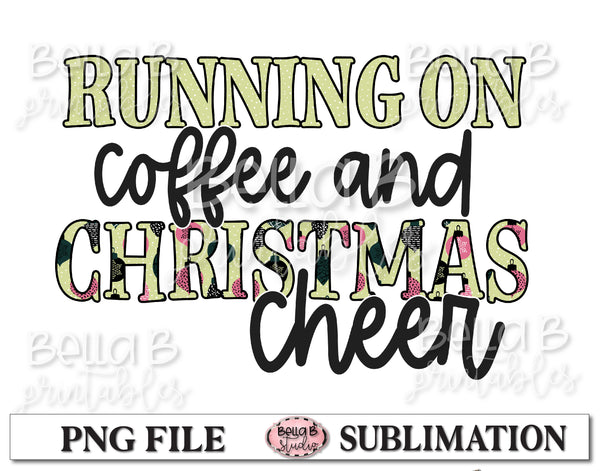 Running On Coffee And Christmas Cheer Sublimation Design