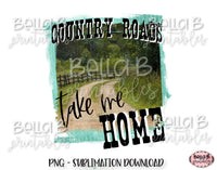 Country Roads Take Me Home Sublimation Design