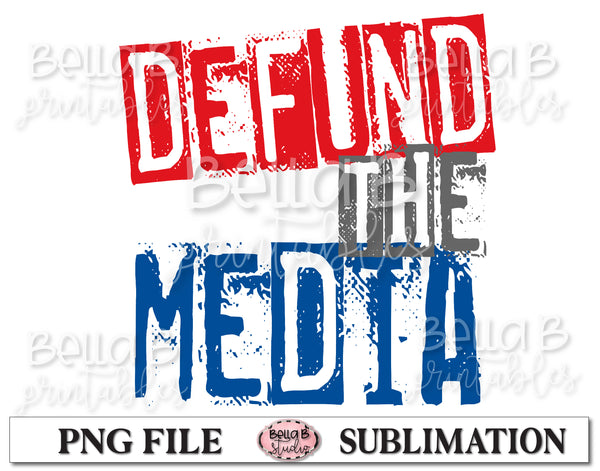Defund The Media Sublimation Design