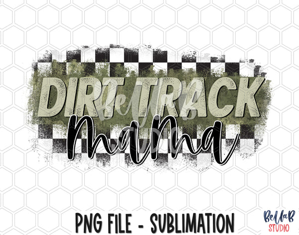 Dirt Track Mama Sublimation Design