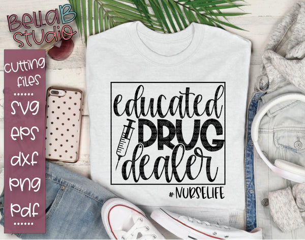 Educated Drug Dealer SVG File, Nurse SVG