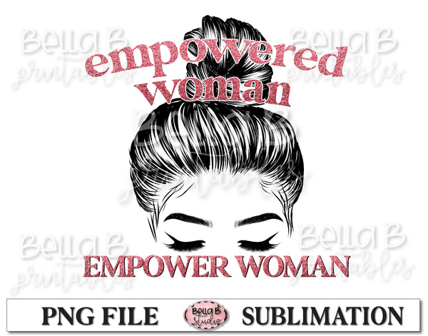 Empowered Woman Empower Woman Sublimation Design