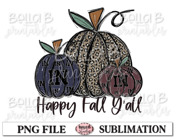 Indiana Fall Pumpkins Sublimation Design, Happy Fall Y'all