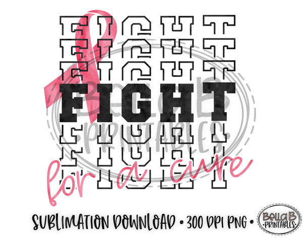 Fight For A Cure Sublimation Design, Breast Cancer