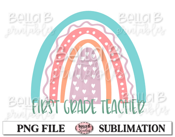 Rainbow - First Grade Teacher Sublimation Design