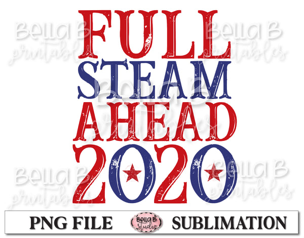 Full Steam Ahead 2020 Sublimation Design